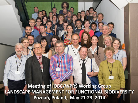 "IOBC-WPRS Working Group ""Landscape management for functional biodiversity"", 21.-23.05.2014, Poznan, Poland."