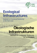 Ecological Infrastructures: Ideabook on Functional Biodiversity at the Farm Level Temperate Zones of Europe