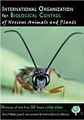 IOBC history book: International Organization for Biological Control of Noxious Animals and Plants: History of the first 50 Years (1956-2006)