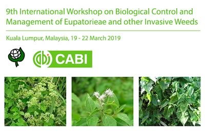 9th International Workshop on Biological Control and Management of Eupatorieae and other Invasive Weeds, 19.-22.03.2019, Kuala Lumpur, Malaysia.