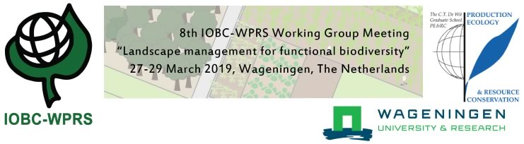 "8th Meeting of the IOBC-WPRS Working Group ""Landscape Management for Functional Biodiversity"", 27-29 March 2019, Wageningen, The Netherlands."